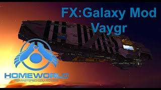 Homeworld Remastered FX:Galaxy -  Vaygr