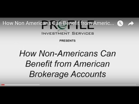 How Non Americans Can Benefit from American Brokerage Accounts