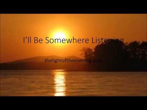I'll Be Somewhere Listening