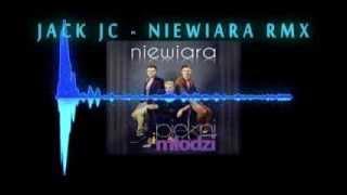 Piekni i Mlodzi - Niewiara (JACK JC REMIX)