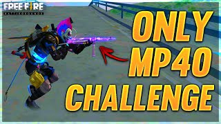 Only MP40 Challenge (10 Kills) - Garena Free Fire - Desi Gamers