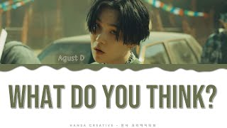 Agust D - 'what Do You Think?'  New Vers.  Lyrics Color Coded  Han/rom/eng