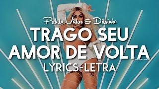 pabllo vittar trago seu amor de volta feat dilsinho lyrics letra