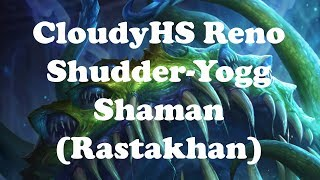 Hearthstone [WILD] CloudyHS Reno Yogg Shudderwock Shaman: Making greedy plays to bully Big Priests!