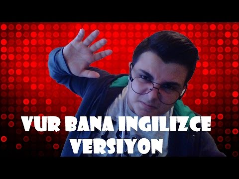 VUR BANA - İNGİLİZCE VERSİYON