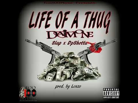 Daimone - Life Of A Thug  ft. Slap & DpShotta