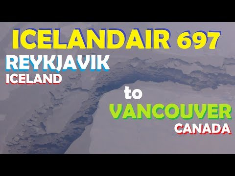 A March Through Europe (Pt. 105 - FINAL) - Flight from Reykjavik, Iceland to Vancouver, Canada