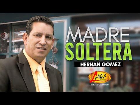Madre soltera - Hernán Gómezmúsica popular colombiana