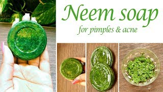 How to make Neem Soap at home | Antibacterial Neem soap for acne & pimple prone skin