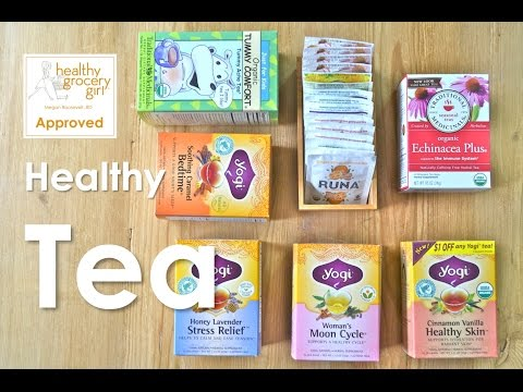 Tips for Choosing Tea | My Favorite Teas | Healthy Grocery Girl® Show