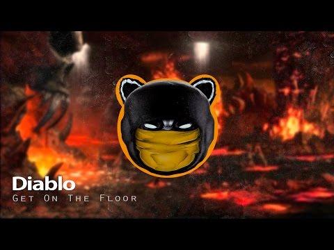 Diablo - Get On The Floor [FREE DOWNLOAD]