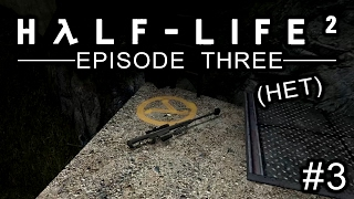 HALF-LIFE 2: ЭПИЗОД 3 #3 - КОМУ НУЖЕН АРБАЛЕТ, КОГДА ЕСТЬ BARRETT?