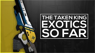 Destiny - All Exotics In The Taken King So Far!