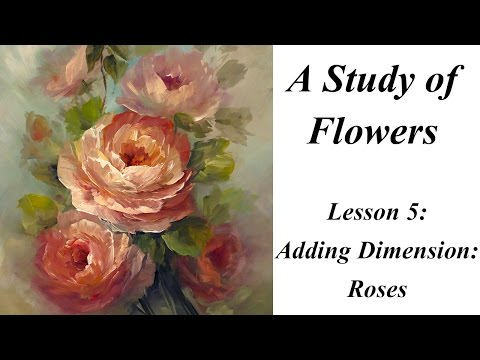 Painting Dimension: Roses  Study of Flowers Book Lesson 5