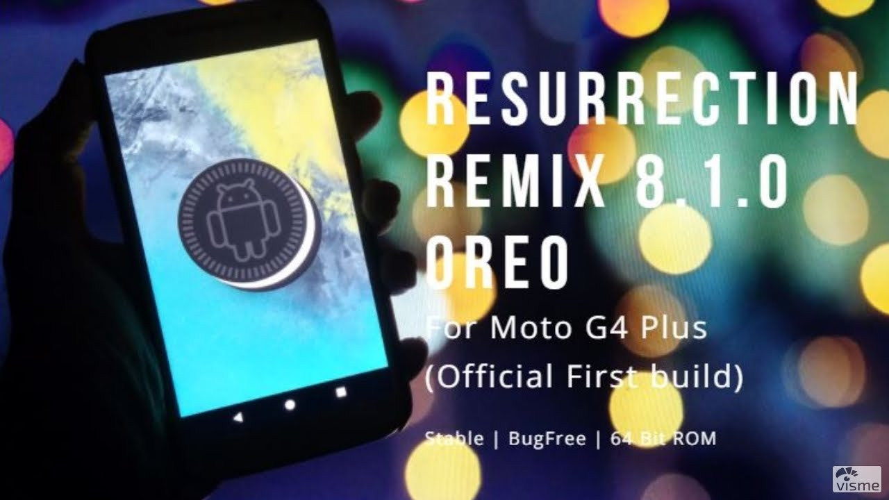 Resurrection Remix (v6 0) Andrid 8 1 0 Oreo for Moto G4 Plus | Stable |  First build | TechitEazy