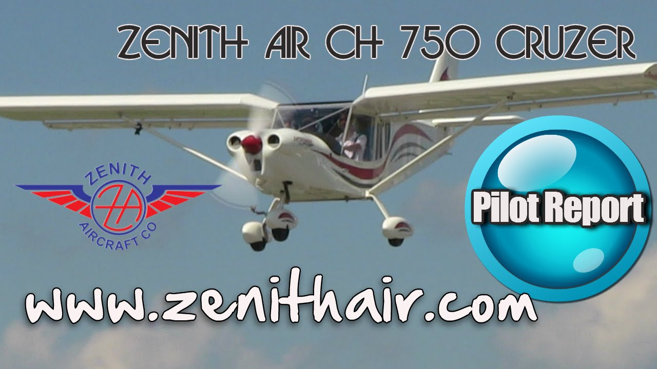 Ch 750 Cruzer Zenith Aircraft Pilot Report Part 1 By Dan Johnson Youtube