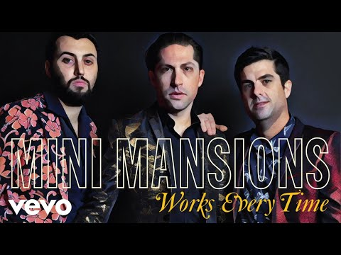 Mini Mansions - Works Every Time (Audio)