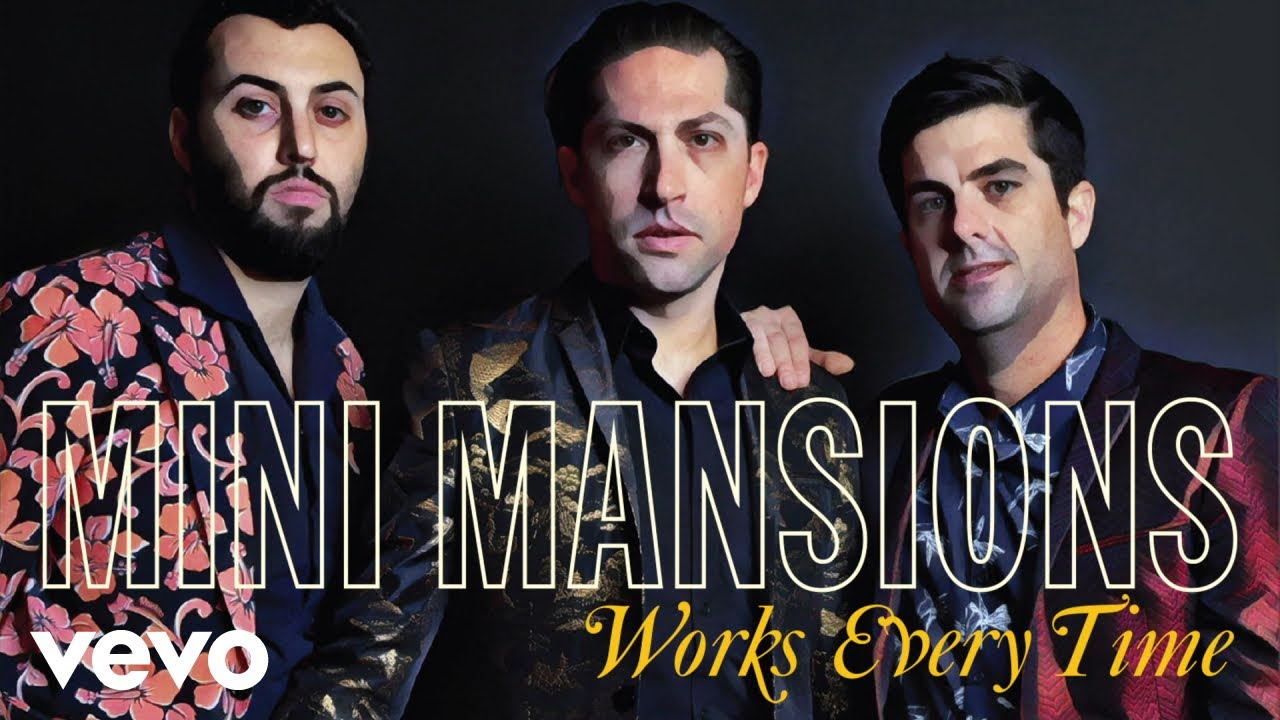 Mini Mansions Works Every Time Audio
