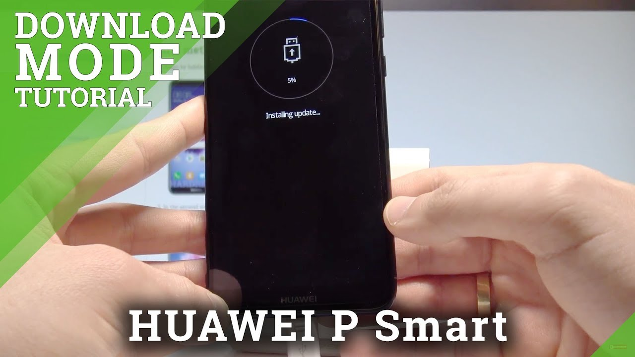 How To Enter Download Mode On Huawei P Smart Exit Huawei Download Hardresetinfo