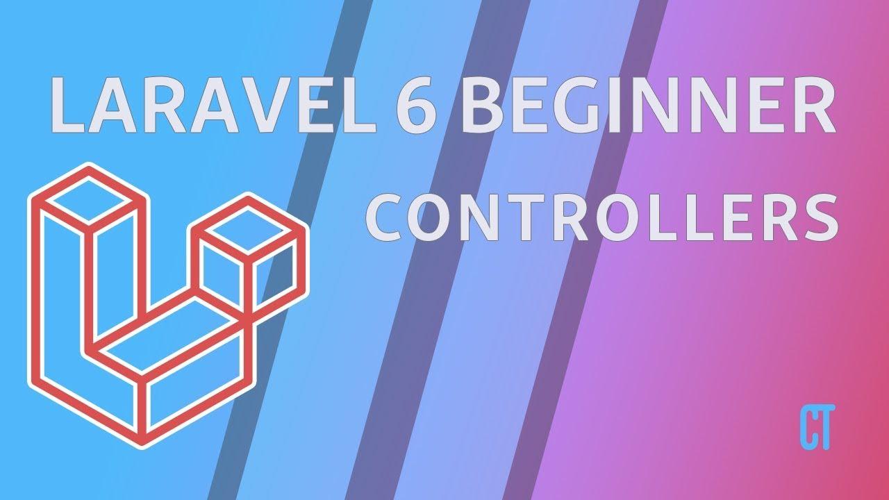 Laravel 6 Beginner - e5 - Controllers