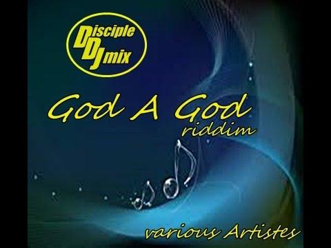 GOD A GOD RIDDIM 2017 DiscipleDJ RIDDIM MIX GOSPEL REGGAE DANCEHALL