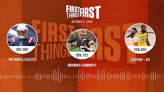 Patriots/Chiefs, Browns/Cowboys, LeBron + AD (10.2.20) | FIRST THINGS FIRST Audio Podcast