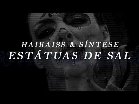 Estátuas de Sal (part. Síntese) - Haikaiss - LETRAS.MUS.BR 2219b58850d