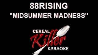CKK - 88RISING - Midsummer Madness (Karaoke)