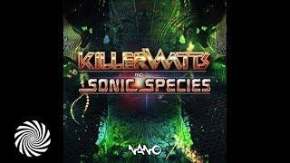 Killerwatts - Psychedelic Liberation (Sonic Species Remix)