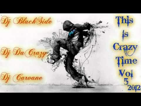DJ BlackSide ft. DJ DaCrazy & DJ Carvane - CrazyTime Vol. 5