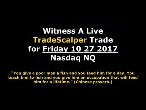 Live Trade scalper demo trade for Friday 10 27 2017 Nasdaq NQ