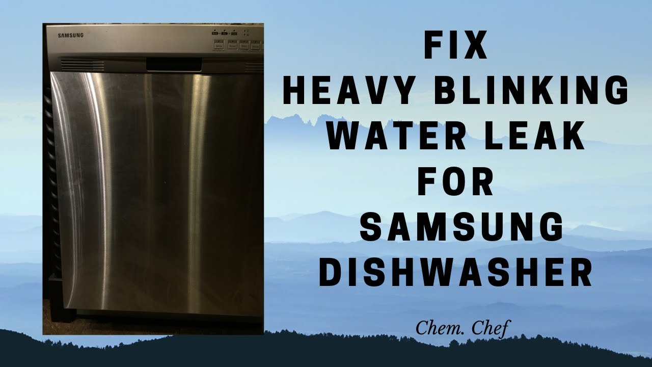 Samsung Dishwasher Heavy Light Blinking Fix Water Leak By Chem Chef Youtube