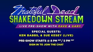 Shakedown Stream Pre-Show with Dave & Gary feat. Ken Babbs & Sue Kesey (8/27/20)