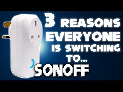3 Reasons Everyone Is Switching To Sonoff For Alexa And Google Home