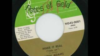"""BETTY ADAMS - Make it real (""""ride on"""") - NOTES OF GOLD"""