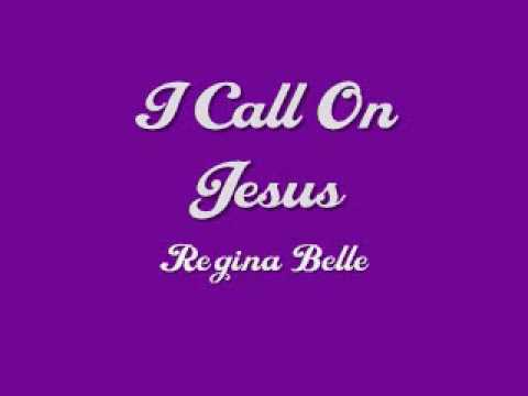 Regina Belle - I Call On Jesus