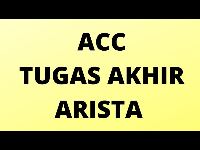ACC  TUGAS   AKHIR   ARISTA