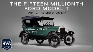 The Fifteen Millionth Ford Model T - Part 4: The End of an Era | HVA