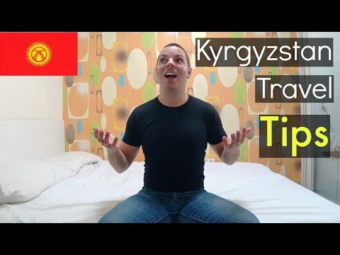 KYRGYZSTAN Travel Tips