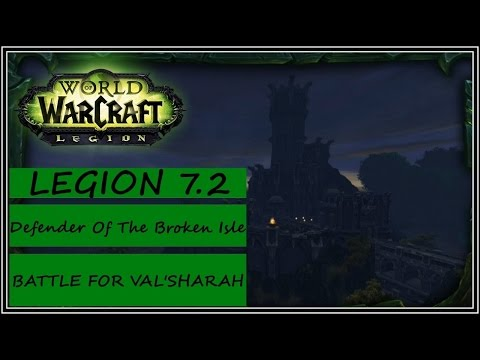 Defender Of The Broken Isle - Battle For Val'sharah - World of Warcraft Legion 7.2