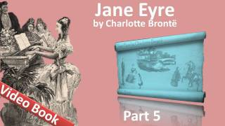 Part 5 - Jane Eyre Audiobook by Charlotte Bronte (Chs 21-24)(Part 5. Classic Literature VideoBook with synchronized text, interactive transcript, and closed captions in multiple languages. Audio courtesy of Librivox. Read by ..., 2011-09-22T06:55:39.000Z)