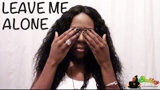 Leave Me Alone Nah!!!! | Babbzy Media