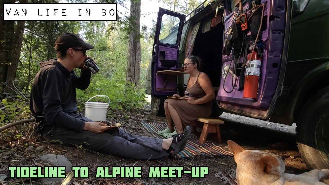 Van Life in BC - Tideline to Alpine Meet Up