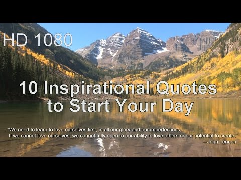 10 Inspirational Quotes to Start Your Day – [ Scenery in Full HD ]