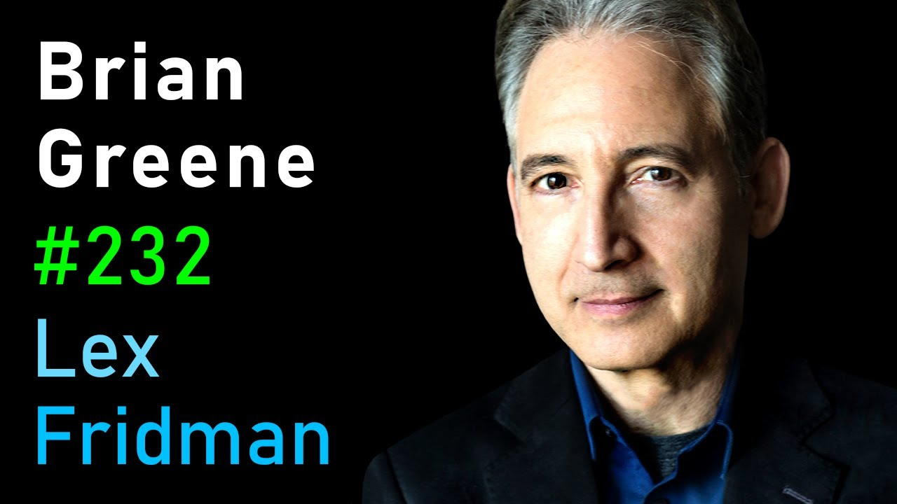 Download Brian Greene: Quantum Gravity, The Big Bang, Aliens, Death, and Meaning | Lex Fridman Podcast #232
