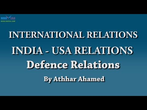 India-US Defence Relations | International Relations | NEO IAS