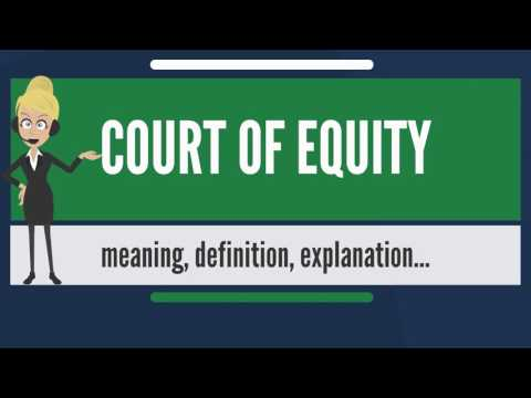 What is COURT OF EQUITY? What does COURT OF EQUITY mean? COURT OF EQUITY meaning & explanation