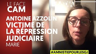 GILETS JAUNES : ANTOINE AZZOLIN, VICTIME DE LA RÉPRESSION JUDICIAIRE