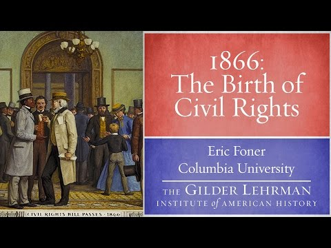 Eric Foner on 1866 and the Birth of Civil Rights
