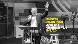 11.8.20 - Love Thy Neighbor Pt. 1 - Dylan Peck